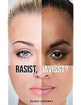 Rasist, Javisst?