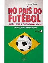 No país do futebol: Brasile 2014: il calcio torna a casa. Un viaggio antropologico (Saggi Pop Vol. 22) (Italian Edition)