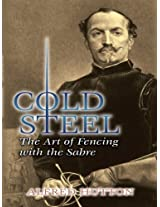 Cold Steel: The Art of Fencing with the Sabre (Dover Military History, Weapons, Armor)