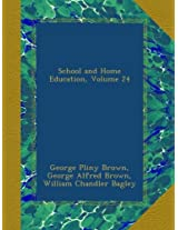 School and Home Education, Volume 24