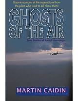 Ghosts of the Air: True Stories of Aerial Hauntings