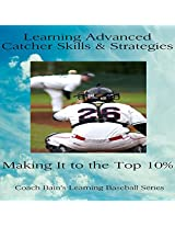 Learning Advanced Catcher Skills & Strategies