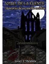 Vidal de la fuente: Memorias de un pueblo maldito (Spanish Edition)
