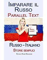 Imparare Russo - Testo parallelo - Storie semplici (Russo - Italiano) (Italian Edition)