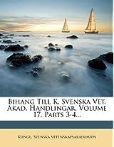 Bihang Till K. Svenska Vet. Akad. Handlingar, Volume 17, Parts 3-4...