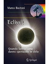 Eclissi!: Quando sole e luna danno spettacolo in cielo (Le Stelle)