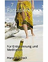 7 Fantasiereisen: Für Entspannung und Meditation (German Edition)