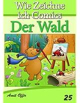 Zeichnen Bücher: Wie Zeichne ich Comics - Der Wald (Zeichnen für Anfänger Bücher 25) (German Edition)