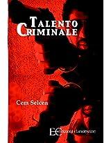 Talento criminale (Italian Edition)