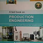 Textbook on production engineering by Swadesh Kumar Singh