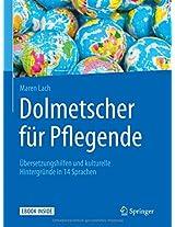 Dolmetscher für Pflegende: Übersetzungshilfen und kulturelle Hintergründe in 14 Sprachen