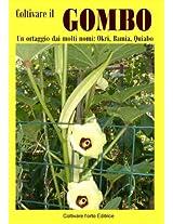 Coltivare il Gombo: Un ortaggio dai molti nomi: Okri, Bamia, Quiabo (Coltivare l'orto) (Italian Edition)