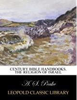 Century Bible handbooks. The religion of Israel