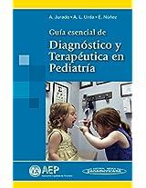 Guia esencial de diagnostico y terapeutica en pediatria / Essential Guide to Diagnosis and Therapeutics in Pediatrics