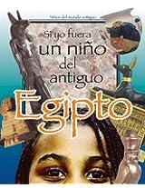 Si yo fuera un niño del antiguo Egipto (Spanish Edition)