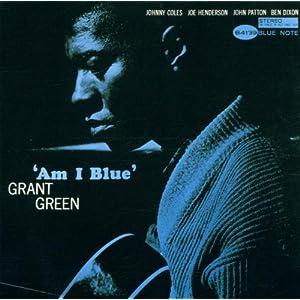 ♪Am I Blue /グラント・グリーン | 形式: CD