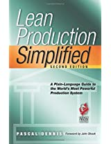 Lean Production Simplified, Second Edition: A Plain-Language Guide to the World's Most Powerful Production System