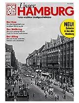 Unser Hamburg: Fotos erzählen Stadtgeschichte(n) (Hamburger Morgenpost Ebooks)