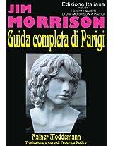 La Guida Completa Di Parigi per Fan Di Jim Morrison: I Giorni Quieti Di Jim Morrison A Parigi