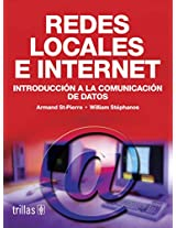 Redes locales e internet/ Local networks and internet: Introduccion a La Comunicacion De Datos/ Introduction to Data Communication