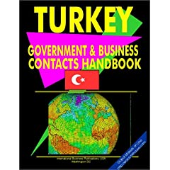 Turkey Government And Business Contacts Handbook (World Business, Investment and Government Library)