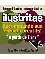 ilustritas - Comment dessiner avec un ordinateur: Recommandé aux enfants créatifs! (French Edition)