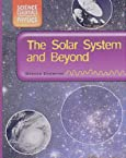 The Solar System and Beyond (Science Essentials - Physics)