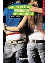 Vols Fer El Favor D'apujar-te Els Pantalons? / Want to Raise the Bounty of Pants Now? (Llibres Infantils I Juvenils-Antaviana-Antaviana Blava)