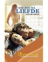 Die pad na liefde (Afrikaans Edition)