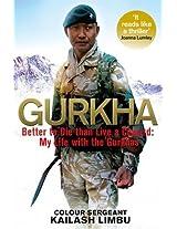 Gurkha: Better to Die than Live a Coward - My Life in the Gurkhas