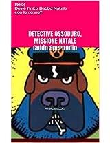 OSSODURO. MISSIONE NATALE: Help! Dov'è finito Babbo Natale con le renne? (Italian Edition)