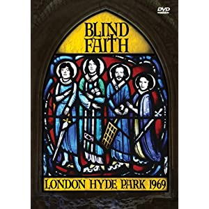 Blind Faith『London Hyde Park 1969』