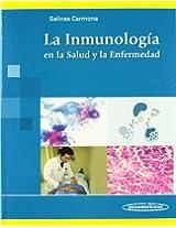 La inmunologia en la salud y la enfermedad / Immunology in Health and Disease