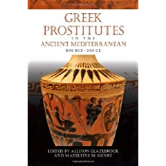 Greek Prostitutes in the Ancient Mediterranean, 800 BCE-200 CE (Wisconsin Studies in Classics)