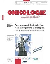 Ressourcenallokation in Der Hamatologie Und Onkologie: Ethische, Klinische Und Okonomische AspekteSupplementheft: Onkologie 2011, Band 34, Suppl. 1