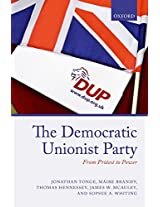 The Democratic Unionist Party: From Protest to Power