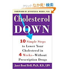 Cholesterol Down: Ten Simple Steps to Lower Your Cholesterol in Four Weeks--Without Prescription Drugs