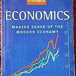 The Economist: Economics - Making sense of the modern economy
