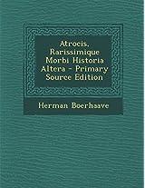 Atrocis, Rarissimique Morbi Historia Altera - Primary Source Edition
