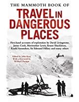 The Mammoth Book of Travel in Dangerous Places (Mammoth Books)
