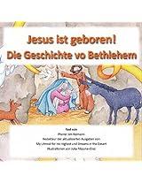 Jesus ist geboren! Die Geschichte von Bethlehem: Basierend auf Lukas 1:26-35 und 2:1-20 (German Edition)