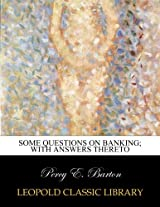 Some questions on banking; with answers thereto