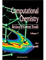 Computational Chemistry: Reviews of Current Trends: 7