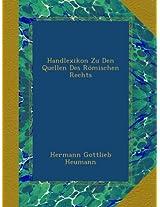 Handlexikon Zu Den Quellen Des Römischen Rechts