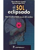 El Sol Eclipsado / the Eclipsed Sun