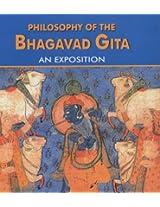 Philosophy of the Bhagavad Gita: An Exposition
