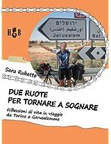 Due ruote per tornare a sognare: Riflessioni di vita in viaggio da Torino a Gerusalemme