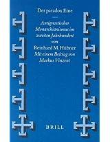 Der Paradox Eine: Antignostischer Monarchianismus im Zweiten Jahrhundert (Vigiliae Christianae, Supplements)