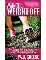 Power Walk: Walking your way to a Better Body and Healthier Lifestyle (Power Walking, Walking to Lose Weight)