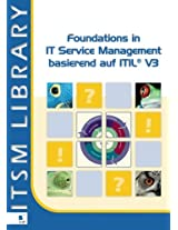 Foundations in IT Service Management Basierend Auf ITIL: Volume 3 (ITSM Library)